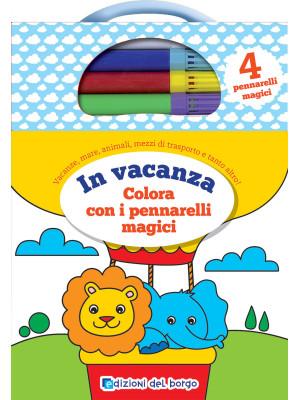 In vacanza. Colora con i pennarelli magici. Con 4 pennarelli