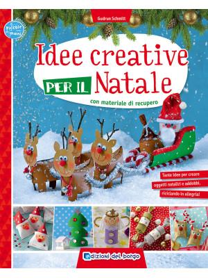 Idee creative per il Natale con materiale di recupero. Ediz. a colori