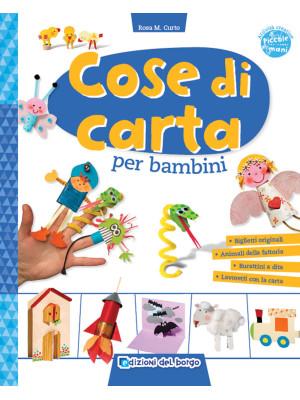 Cose di carta per bambini. Ediz. a colori