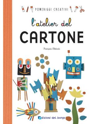 L'atelier del cartone. Ediz. a colori