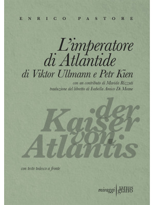 L'imperatore di Atlantide di Viktor Ullmann e Petr Kien. Testo tedesco a fronte