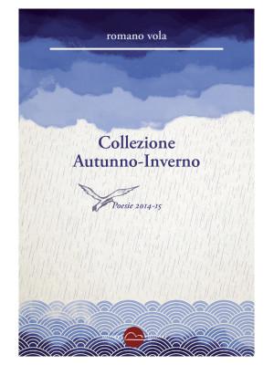 Collezione Autunno-Inverno. Poesie 2014-2015