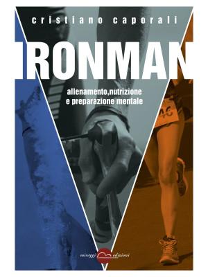 Ironman. Allenamento, nutrizione e preparazione mentale