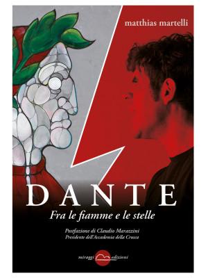 Dante. Fra le fiamme e le stelle