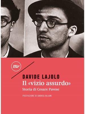 Il «vizio assurdo». Storia di Cesare Pavese