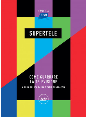 SuperTele. Come guardare la televisione