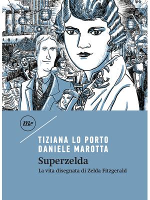 Superzelda. La vita disegnata di Zelda Fitzgerald