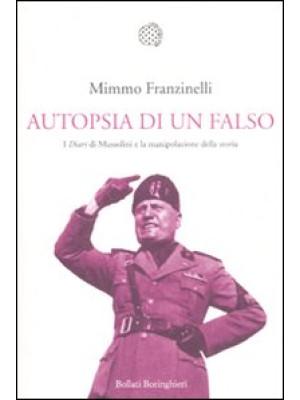 Autopsia di un falso. I «Diari» di Mussolini e la manipolazione della storia