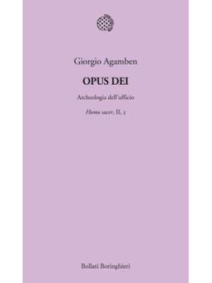Opus Dei. Archeologia dell'ufficio. Homo sacer. Vol. II/5