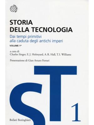 Storia della tecnologia. Vol. 1/1: Dai tempi primitivi alla caduta degli antichi imperi