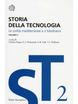 Storia della tecnologia. Vol. 2/1: Le civiltà mediterranee e il Medioevo