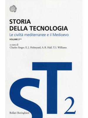 Storia della tecnologia. Vol. 2/2: Le civiltà mediterranee e il Medioevo