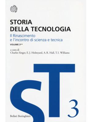 Storia della tecnologia. Vol. 3/2: Il Rinascimento e l'incontro di scienza e tecnica