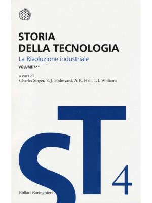 Storia della tecnologia. Vol. 4/2: La rivoluzione industriale