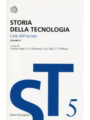 Storia della tecnologia. Vol. 5/1: L'Età dell'Acciaio circa 1850-1900