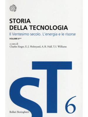 Storia della tecnologia. Vol. 6/2: Il ventesimo secolo. L'energia e le risorse