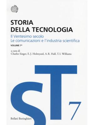 Storia della tecnologia. Vol. 7/1: Il ventesimo secolo. Le comunicazioni e l'industria scientifica