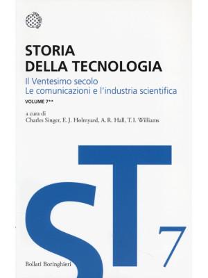 Storia della tecnologia. Vol. 7/2: Il ventesimo secolo. Le comunicazioni e l'industria scientifica