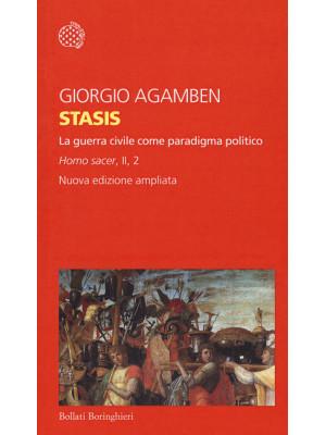Stasis. La guerra civile come paradigma politico. Homo sacer. Ediz. ampliata. Vol. II/2