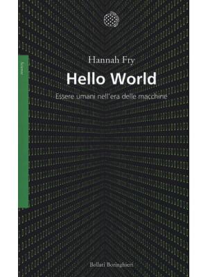 Hello world. Essere umani nell'era delle macchine