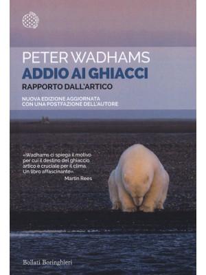 Addio ai ghiacci. Rapporto dall'Artico. Nuova ediz.