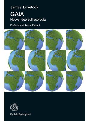 Gaia. Nuove idee sull'ecologia