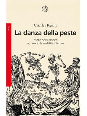 La danza della peste. Storia dell'umanità attraverso le malattie infettive