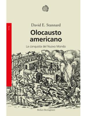 Olocausto americano. La conquista del Nuovo Mondo