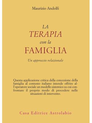 La terapia con la famiglia. Un approccio relazionale