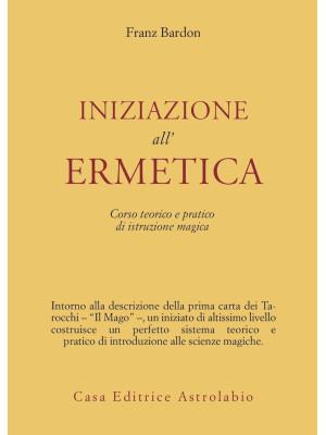 Iniziazione all'ermetica. Una pratica della magia