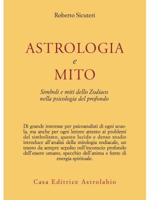 Astrologia e mito. Simboli e miti dello zodiaco nella psicologia del profondo