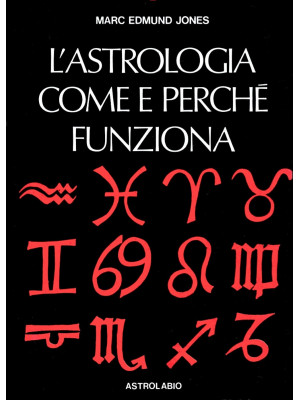 L'astrologia. Come e perché funziona