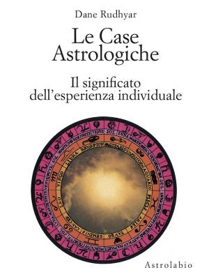 Le case astrologiche. Il significato dell'esperienza individuale
