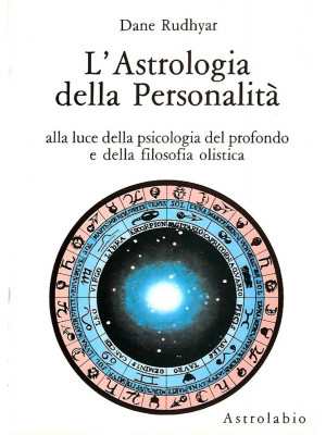L'astrologia della personalità. Alla luce della psicologia del profondo e della filosofia olistica