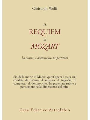 Il Requiem di Mozart. La storia, i documenti, la partitura
