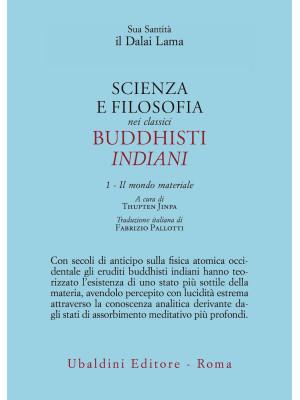 Scienza e filosofia nei classici buddhisti indiani. Vol. 1: Il mondo materiale