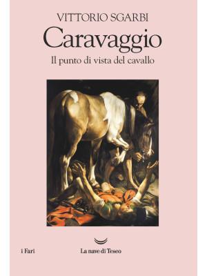 Caravaggio. Il punto di vista del cavallo