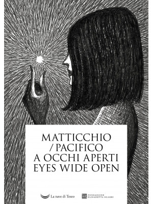 A occhi aperti. Eyes wide open
