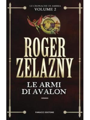 Le armi di Avalon. Le cronache di Ambra. Vol. 2