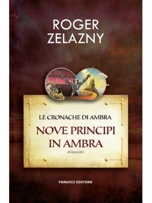 Nove principi in Ambra. Le cronache di Ambra. Vol. 1