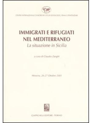 Immigrati e rifugiati nel Mediterraneo. La situazione in Sicilia. Messina, 26-27 Ottobre 2001