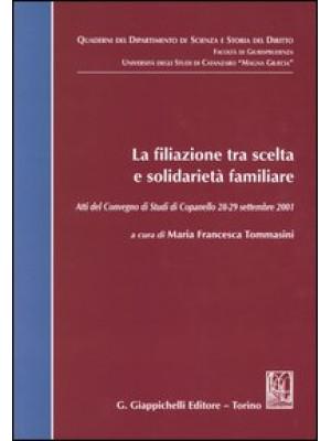 La filiazione tra scelta e solidarietà familiare. Atti del Convegno di studi (Copanello, 28-29 settembre 2001)