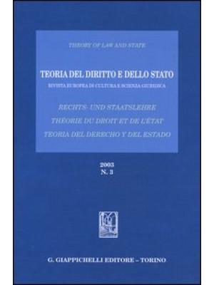 Teoria del diritto e dello Stato. Rivista europea di cultura e scienza giuridica (2003). Ediz. italiana, tedesca e spagnola. Vol. 3
