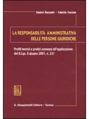 La responsabilità amministrativa delle persone giuridiche. Profili teorici e pratici connessi all'applicazione del D.Lgs. 8 giugno, n. 231
