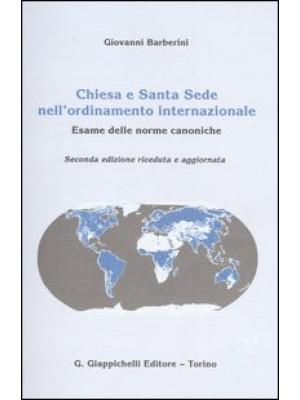 Chiesa e Santa Sede nell'ordinamento internazionale. Esame delle norme canoniche