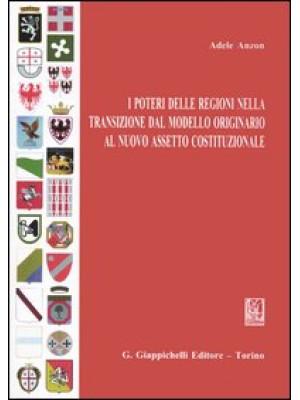 I poteri delle Regioni nella transizione dal modello originario al nuovo assetto costituzionale