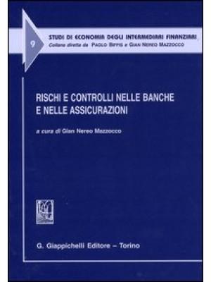 Rischi e controlli nelle banche e nelle assicurazioni. Atti del Convegno (Udine, 4 luglio 2003)