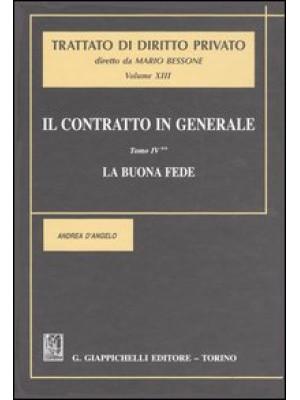 Il contratto in generale. Vol. 4: La buona fede
