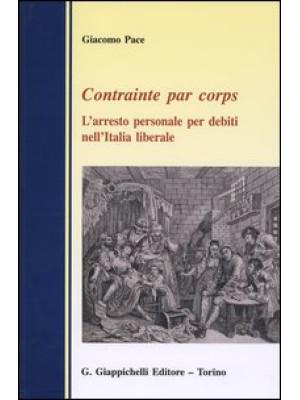 Contrainte par corps. L'arresto personale per debiti nell'Italia liberale