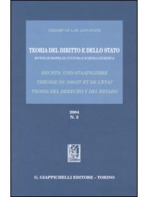 Teoria del diritto e dello Stato. Rivista europea di cultura e scienza giuridica (2004). Vol. 2